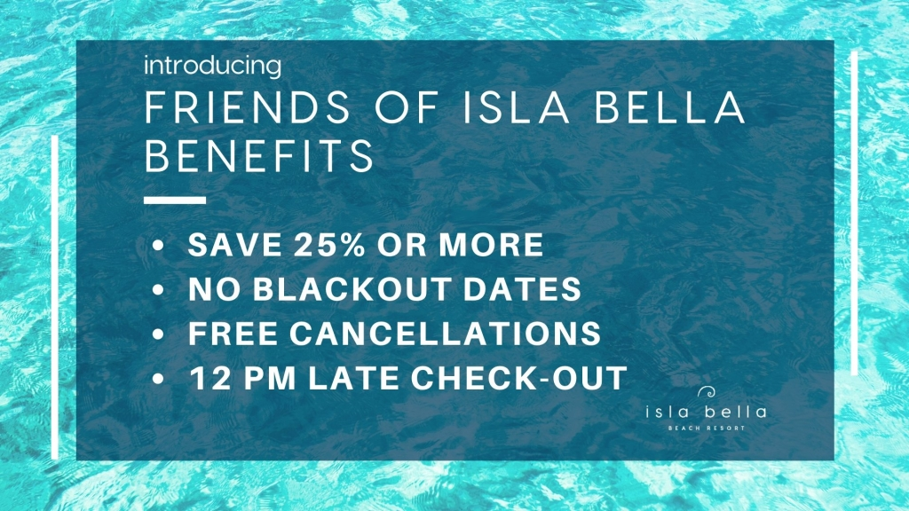 Friends of Isla Bella Benefits